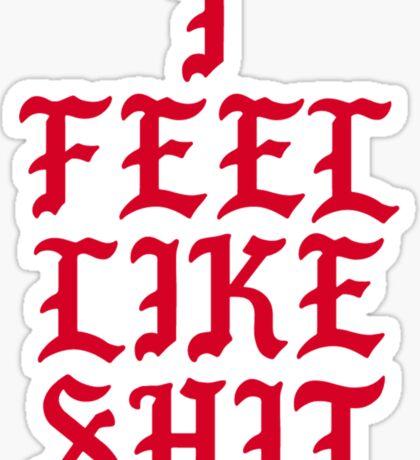i feel like  Sticker