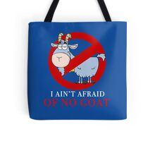 Bill Murray - I Ain't Afraid Of No Goat Tote Bag