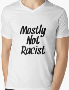 Mostly Not Racist  Mens V-Neck T-Shirt