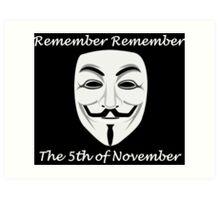 Guy Fawkes - Remember Remember Art Print