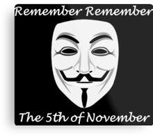 Guy Fawkes - Remember Remember Metal Print