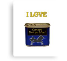 I love canned Unicorn meat Canvas Print