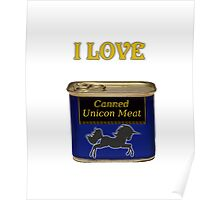 I love canned Unicorn meat Poster