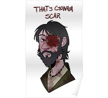 That's Gonna Scar Poster