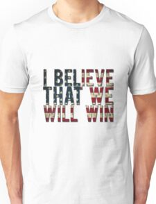U.S.A I BELIEVE THAT WE WILL WIN !!!!!!!!! Unisex T-Shirt
