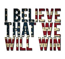 U.S.A I BELIEVE THAT WE WILL WIN !!!!!!!!! Photographic Print