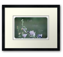 Faith Hope Love Framed Print