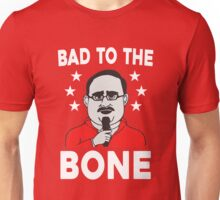BAD TO THE BONE FUNNY 2016 T-SHIRT Unisex T-Shirt