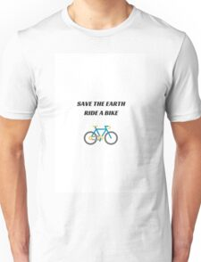SAVE THE EARTH - RIDE A BIKE Unisex T-Shirt