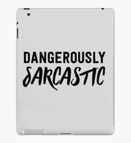 Dangerously Sarcastic iPad Case/Skin