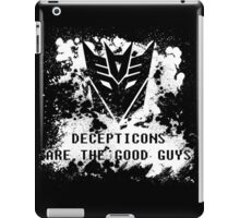 Decepticons Are The Good Guys iPad Case/Skin