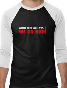 when they go low we go high RED Men's Baseball ¾ T-Shirt