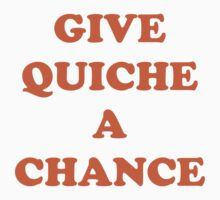 Give Quiche a chance Red Dwarf Kids Tee