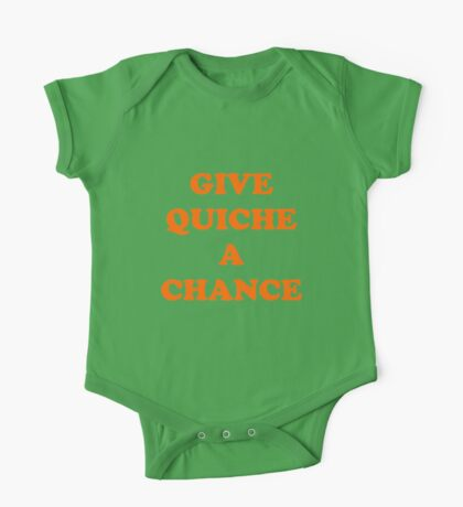 Give Quiche a chance Red Dwarf One Piece - Short Sleeve