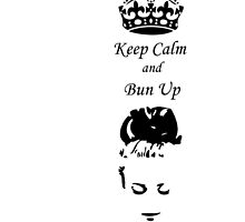 Keep Calm and Bun Up by SelkieSweet