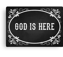 God Is Here Chalkboard Faith Quote Canvas Print