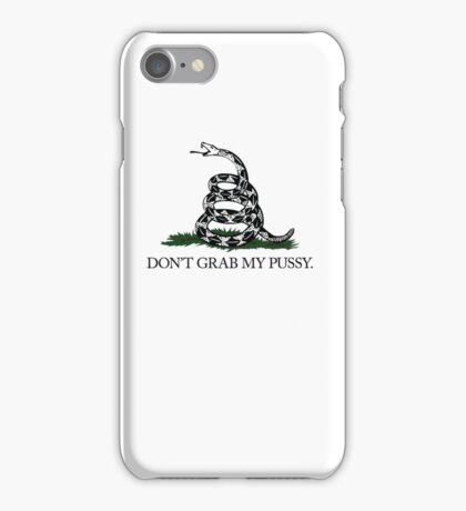 Don't Grab My Pussy iPhone Case/Skin