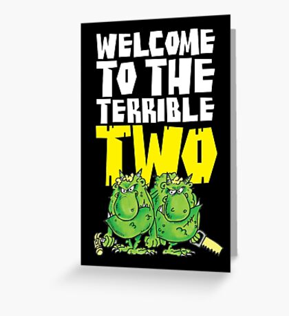 Graphic Terrible Two (dark) Greeting Card