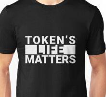 Token's Life Matters (South Park Shirt) Unisex T-Shirt