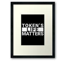 Token's Life Matters (South Park Shirt) Framed Print