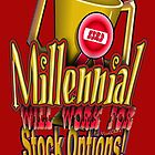 Millennial Will Work for Stock Options! by ChasSinklier