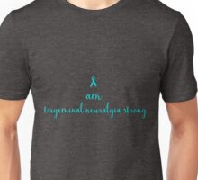 I Am Trigeminal Neuralgia Strong Unisex T-Shirt