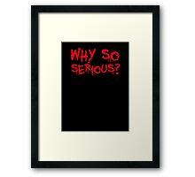 Why so serious? The Joker. Framed Print