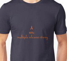 I Am Multiple Sclerosis Strong Unisex T-Shirt