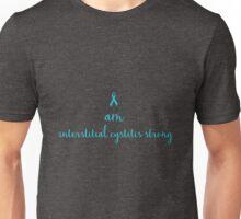 I Am Interstitial Cystitis Strong Unisex T-Shirt