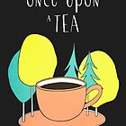 Once upon a tea by Rin Rin
