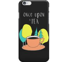Once upon a tea iPhone Case/Skin
