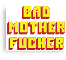 Bad Mother Fucker Canvas Print