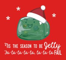 Tis the Season to Be Jelly One Piece - Short Sleeve