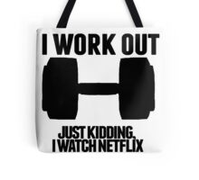 Just Kidding, I watch Netflix Tote Bag