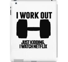 Just Kidding, I watch Netflix iPad Case/Skin