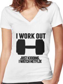 Just Kidding, I watch Netflix Women's Fitted V-Neck T-Shirt