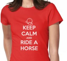 Keep calm and ride a horse Womens Fitted T-Shirt