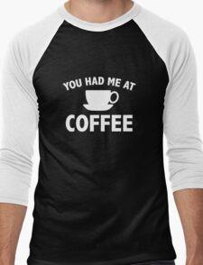 You Had Me At Coffee Men's Baseball ¾ T-Shirt