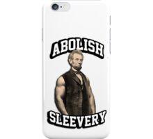 Abraham Lincoln - Abolish Sleevery iPhone Case/Skin