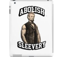 Abraham Lincoln - Abolish Sleevery iPad Case/Skin