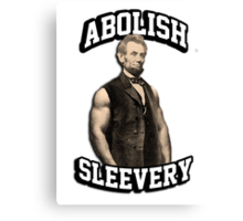 Abraham Lincoln - Abolish Sleevery Canvas Print