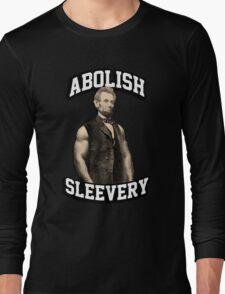 Abraham Lincoln - Abolish Sleevery Long Sleeve T-Shirt