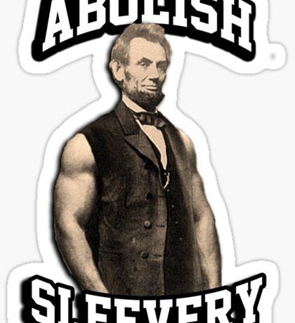 Abraham Lincoln - Abolish Sleevery Sticker