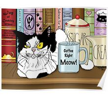 Coffee Right Meow Poster