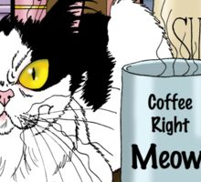 Coffee Right Meow Sticker