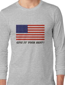 America - Give It Your Best Long Sleeve T-Shirt