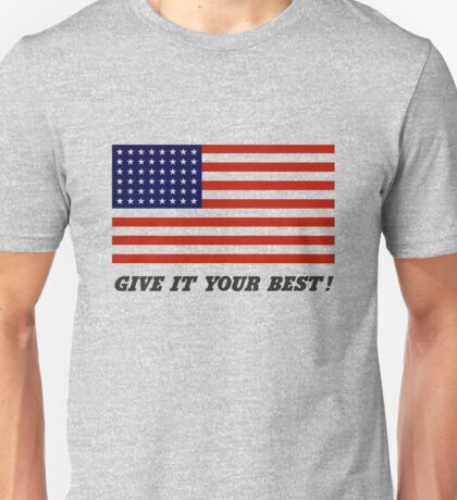 America - Give It Your Best Unisex T-Shirt