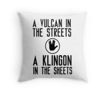 I am a vulcan in the streets and a klingon in the sheets Throw Pillow