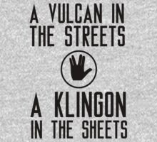 I am a vulcan in the streets and a klingon in the sheets by King84