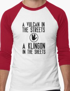 I am a vulcan in the streets and a klingon in the sheets T-Shirt